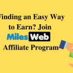 Finding an Easy Way to Earn? Join MilesWeb Affiliate Program
